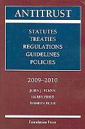Antitrust 2009-2010: Statutes, Treaties, Regulations, Guidelines and Policies