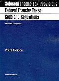 Federal Transfer Taxes Code and Regulations, 2009 ed. (Academic Statutes)