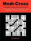 Medi-Cross: 100 Medical Terminology Crossword Puzzles for Pre-Med, Medical, and Nursing Stud...
