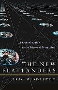 New Flatlanders A Seeker's Guide to the Theory of Everything