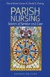 Parish Nursing - 2011 Edition: Stories of Service and Care