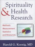 Spirituality and Health Research : Methods, Measurements, Statistics, and Resources