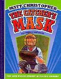 The Catcher's Mask (New Matt Christopher Sports Library)