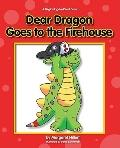 Dear Dragon Goes to the Fire House (Beginning-to-Read)