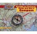 Become an Explorer : Make and Use a Compass