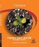 Pebbles, Sand, & Silt: The Neighbor's Garden (Iscience Readers)