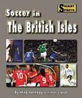Soccer in the British Isles (Smart About Soccer)