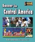 Soccer in Central America (Smart About Soccer)