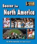 Soccer in North America (Smart About Soccer)