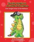 Querido dragón va al cuartel de bomberos/Dear Dragon Goes to the Firehouse