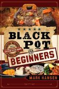 Black Pot for Beginners : Methods to Get a Great Dutch Oven Dish Every Time