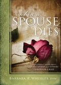 When a Spouse Dies: What I Didn't Know About Helping Myself and Others Through Grief