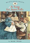 Advanced. of Tom Sawyer: #1 a Song for Aunt Polly