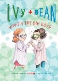 Ivy and Bean : What's the Big Idea?: #7