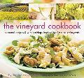 Vineyard Cookbook: Seasonal Recipes & Wine Pairings Inspired by America's Vineyards