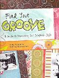 Find Your Groove A Guide to Discovering Your Scrapbook Style