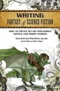 Writing Fantasy and Science Fiction : How to Create Out-Of-This-World Novels and Short Stories