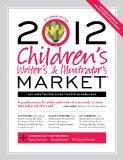 2012 Children's Writer's & Illustrator's Market (Children's Writer's and Illustrator's Market)