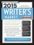 2015 Writer's Market Deluxe Edition : The Most Trusted Guide to Getting Published