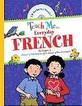 Teach Me Everyday French, Vol. 1