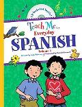 Teach Me Everyday Spanish, Vol. 1