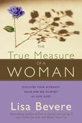 True Measure of a Woman Discover Your Intrinsic Value As You Learn to See Yourself As God Se...