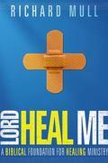 Lord, Heal Me