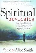 Spiritual Advocates: How your prayers can change Lives!