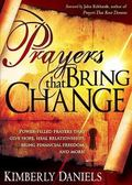 Prayers That Bring Change: Power-filled prayers that give hope, heal your relationships, bri...