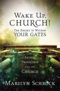 Wake Up, Church! the Enemy Is Within Your Gates