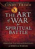 Art of War for Spiritual Battle : Essential tactics and strategies for spiritual Warfare