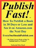 Publish Fast! how to Publish a Book in 30 Days or Less and See It On
