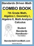 Standards Driven Math: Combo Book: 7th Grade Math, Algebra I, Geometry I, Algebra II, Math A...