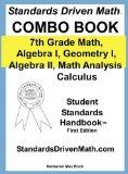 Standards Driven Math Combo Book Hardcover: 7th Grade Math, Algebra I, Geometry I,  Algebra ...