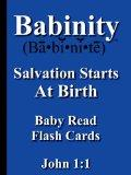 Babinity: Salvation Starts At Birth Baby Read Flash Cards John 1:1