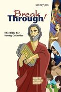 Breakthrough! : The Bible for Young Catholics