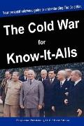 The Cold War For Know-It-Alls