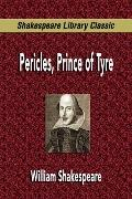 Pericles, Prince of Tyre (Shakespeare Library Classic)