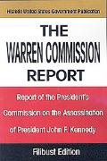 Warren Commission Report: Report of the President's Commission on the Assassination of Presi...
