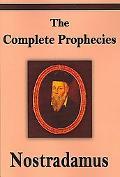 Nostradamus The Complete Prophecies of Michel Nostradamus