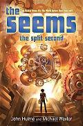Seems: The Split Second: Book 2