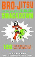 Bro-Jitsu: The Martial Art of Sibling Smackdown