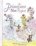 Princesses Are Not Perfect (Princesses Are Not...)