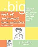 Big Book of Sacrament Time Activities: Junior Edition