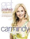 Get Positively Beautiful : The Ultimate Guide to Looking and Feeling Gorgeous
