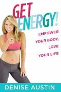 Get Energy! : The Proven Program to Supercharge Your Life