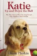 Katie up and down the Hall : The True Story of How One Dog Turned Five Neighbors into a Family