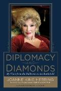 Diplomacy and Diamonds : My Wars from the Ballroom to the Battlefield