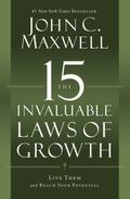 15 Invaluable Laws of Growth : Live Them and Reach Your Potential