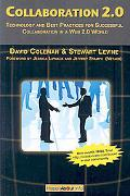 Collaboration 2 0: Technology and Best Practices for Successful Collaboration in a Web 2. 0 ...